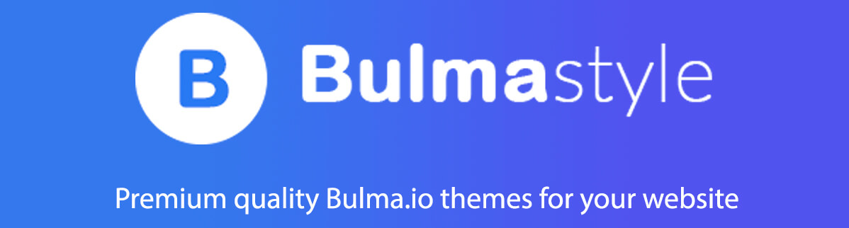 BulmaStyle - Premium quality Bulma.io themes for your website